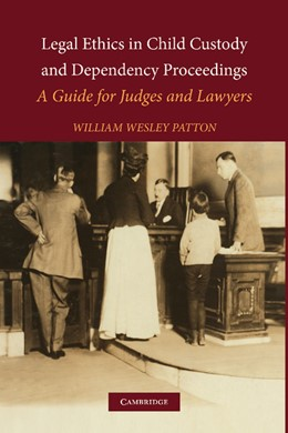 Abbildung von Patton | Legal Ethics in Child Custody and Dependency Proceedings | 2012 | A Guide for Judges and Lawyers