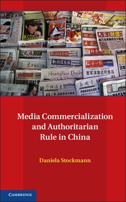 Abbildung von Stockmann | Media Commercialization and Authoritarian Rule in China | 2012