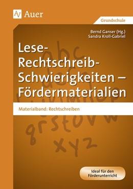 Abbildung von Kroll-Gabriel / Ganser | Lese-Rechtschreib-Schwierigkeiten - Fördermaterialien | 1. Auflage | 2014 | beck-shop.de
