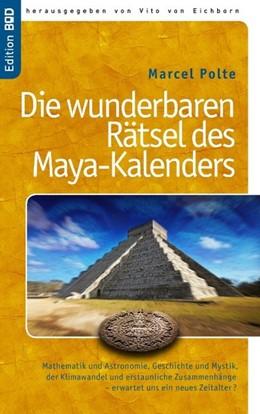 Abbildung von Polte / Eichborn | Die wunderbaren Rätsel des Maya-Kalenders | 2012 | Mathematik und Astronomie, Ge...