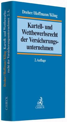 Abbildung von Dreher / Hoffmann / Kling   Kartell- und Wettbewerbsrecht der Versicherungsunternehmen   2. Auflage   2015