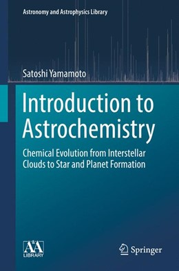 Abbildung von Yamamoto | Introduction to Astrochemistry | 1st ed. 2017 | 2017 | Chemical Evolution from Inters... | 7