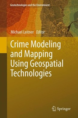 Abbildung von Leitner | Crime Modeling and Mapping Using Geospatial Technologies | 2013 | 8
