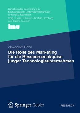 Abbildung von Hahn | Die Rolle des Marketing für die Ressourcenakquise junger Technologieunternehmen | 1. Auflage 2012 | 2012