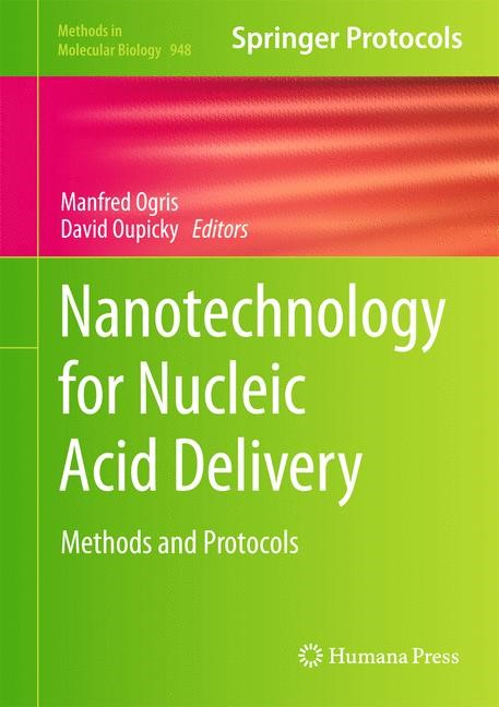 Nanotechnology for Nucleic Acid Delivery   Ogris / Oupicky, 2012   Buch (Cover)