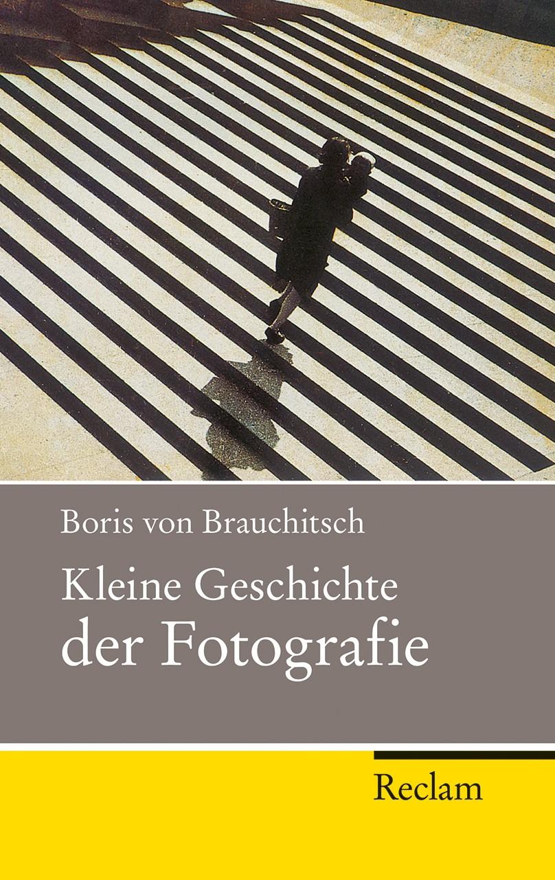 Kleine Geschichte der Fotografie | Brauchitsch | 2., durchges. u. erw. Aufl., 2012 | Buch (Cover)