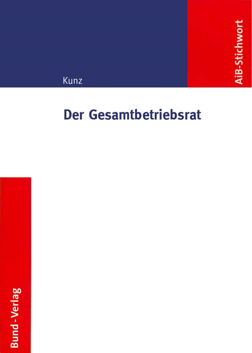 Der Gesamtbetriebsrat | Kunz | Buch (Cover)