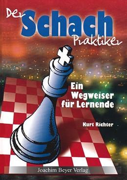 Abbildung von Richter | Der Schachpraktiker | 7. Auflage | 2012 | Ein Wegweiser für Lernende
