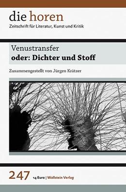 Abbildung von Krätzer | Venustransfer | 2012 | oder: Dichter und Stoff | 247