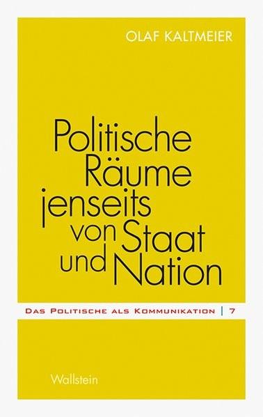 Politische Räume jenseits von Staat und Nation | Kaltmeier, 2012 (Cover)