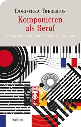 Abbildung von Trebesius   Komponieren als Beruf   1. Auflage   2012   4   beck-shop.de