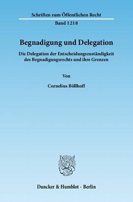 Abbildung von Böllhoff | Begnadigung und Delegation | 1. Auflage 2012 | 2012 | Die Delegation der Entscheidun... | 1218