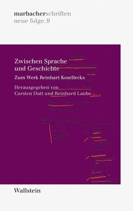 Abbildung von Dutt / Laube | Zwischen Sprache und Geschichte | 2013 | Zum Werk Reinhart Kosellecks | 09