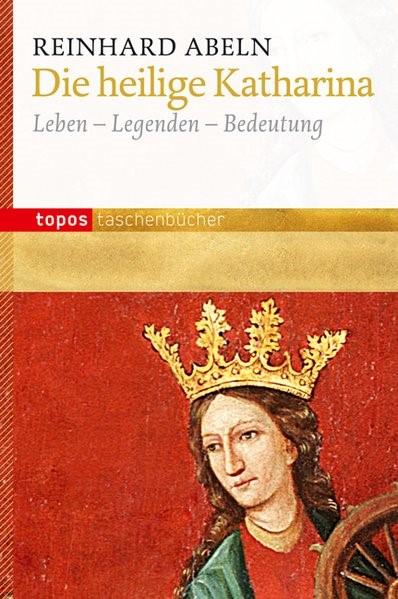 Die heilige Katharina | Abeln, 2013 | Buch (Cover)