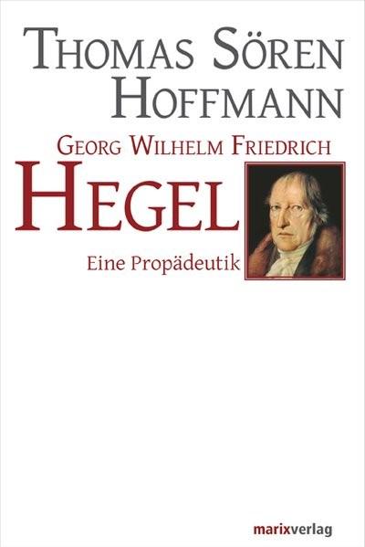 Georg Wilhelm Friedrich Hegel   Hoffmann   3., überarbeitete Ausgabe, 2012   Buch (Cover)