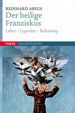 Abbildung von Abeln | Der heilige Franziskus | 2012 | Leben ? Legenden ? Bedeutung