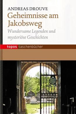 Abbildung von Drouve | Geheimnisse am Jakobsweg | 2013 | Wundersame Legenden und myster...