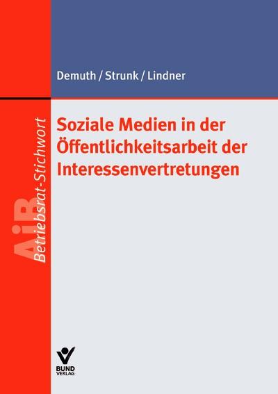 Soziale Medien in der Öffentlichkeitsarbeit der Interessenvertretungen | Demuth / Strunk / Lindner | 1. Auflage 2013, 2013 | Buch (Cover)