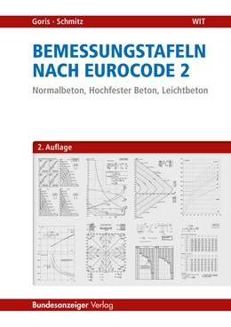 Abbildung von Schmitz / Goris | Bemessungstafeln nach Eurocode 2 | 2., überarbeitete und aktualisierte Auflage | 2014 | Normalbeton - Hochfester Beton...