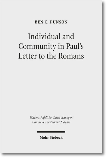 Individual and Community in Paul's Letter to the Romans   Dunson, 2012   Buch (Cover)