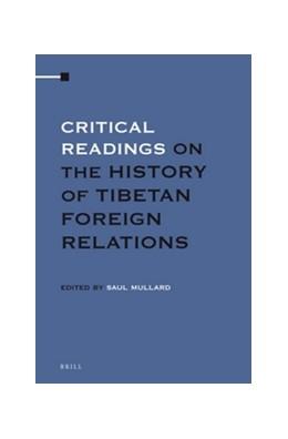Abbildung von Mullard | Critical Readings on the History of Tibetan Foreign Relations (4 Vols. SET) | 2013