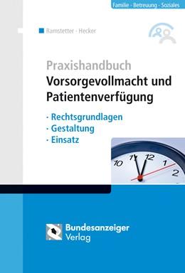 Abbildung von Ramstetter / Hecker | Praxishandbuch Vorsorgevollmacht und Patientenverfügung | 1. Auflage | 2017 | beck-shop.de