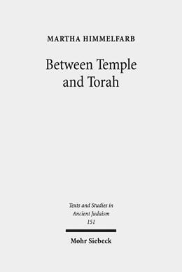 Abbildung von Himmelfarb | Between Temple and Torah | 2013 | Essays on Priests, Scribes, an... | 151