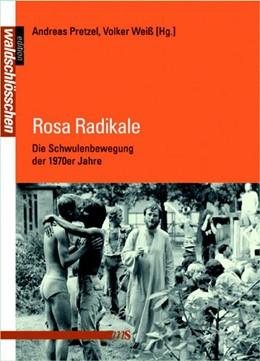 Abbildung von Pretzel / Weiß | Rosa Radikale | 1. Auflage | 2012 | beck-shop.de