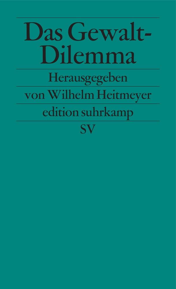 Abbildung von Dollase / Heitmeyer / Backes   Das Gewalt-Dilemma   1994
