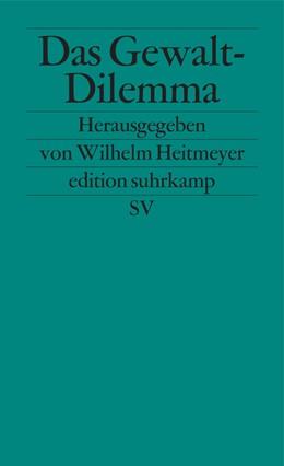 Abbildung von Dollase / Heitmeyer / Backes | Das Gewalt-Dilemma | 1994 | Gesellschaftliche Reaktionen a... | 1905
