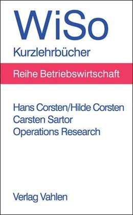 Abbildung von Corsten / Corsten / Sartor | Operations Research | 2005 | Eine problemorientierte Einfüh...