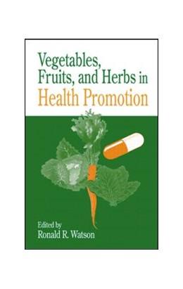 Abbildung von Watson   Vegetables, Fruits, and Herbs in Health Promotion   2000