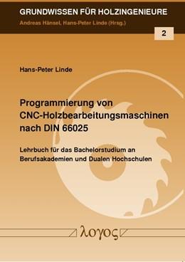Abbildung von Linde   Programmierung von CNC-Holzbearbeitungsmaschinen nach DIN 66025   2012   2