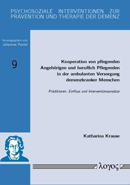 Abbildung von Krause | Kooperation von pflegenden Angehörigen und beruflich Pflegenden in der ambulanten Versorgung demenzkranker Menschen: Prädiktoren, Einfluss und Interventionsansätze | 2012 | 9