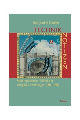 Abbildung von Schröder | Technik-Notizen | 2005 | Autobiographische Einblicke in...