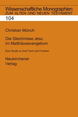 Abbildung von Münch | Die Gleichnisse Jesu im Matthäusevangelium | 2004 | Eine Studie zu ihrer Form und ... | Band 104