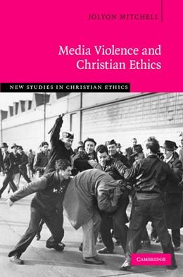 Abbildung von Mitchell | Media Violence and Christian Ethics | 2007 | 30