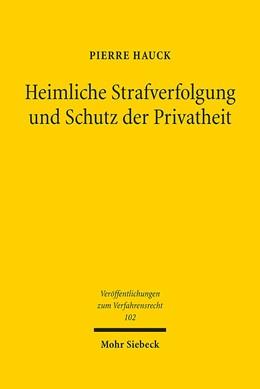 Abbildung von Hauck | Heimliche Strafverfolgung und Schutz der Privatheit | 1. Auflage | 2014 | 102 | beck-shop.de