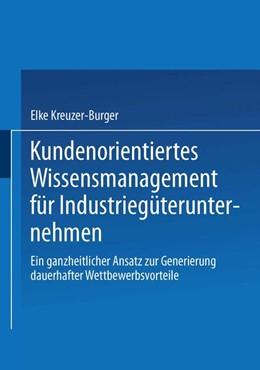 Abbildung von Kreuzer-Burger | Kundenorientiertes Wissensmanagement für Industriegüterunternehmen | 2002