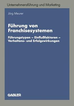 Abbildung von Meurer | Führung von Franchisesystemen | 1997 | 1997 | Führungstypen — Einflußfaktore...