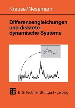 Abbildung von Krause / Nesemann | Differenzengleichungen und diskrete dynamische Systeme | 1999 | Eine Einführung in Theorie und...