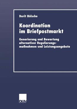 Abbildung von Bölsche | Koordination im Briefpostmarkt | 2001 | Generierung und Bewertung alte...