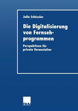 Abbildung von Schoessler | Die Digitalisierung von Fernsehprogrammen | 1. Auflage | 2001 | beck-shop.de