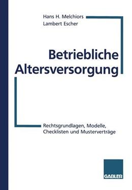 Abbildung von Melchiors / Escher | Betriebliche Altersversorgung | 1. Auflage | 1997 | beck-shop.de