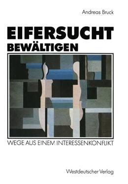 Abbildung von Bruck | Eifersucht bewältigen | 1992 | 1992 | Wege aus einem Interessenkonfl...