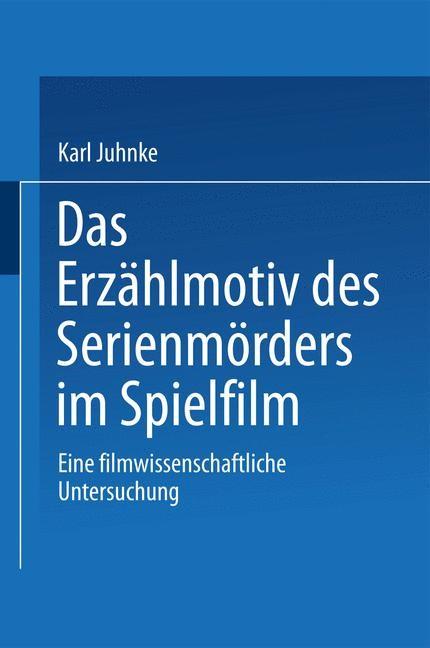 Das Erzählmotiv des Serienmörders im Spielfilm | Juhnke, 2001 | Buch (Cover)