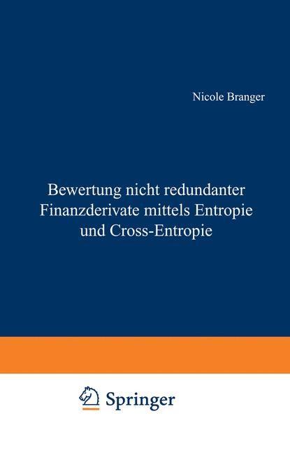 Bewertung nicht redundanter Finanzderivate mittels Entropie und Cross-Entropie | Branger, 2002 | Buch (Cover)