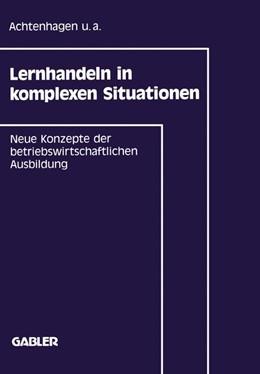 Abbildung von Achtenhagen | Lernhandeln in komplexen Situationen | 1992 | 1992 | Neue Konzepte in der betriebsw...