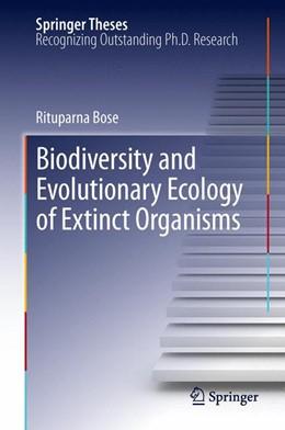 Abbildung von Bose | Biodiversity and Evolutionary Ecology of Extinct Organisms | 2012