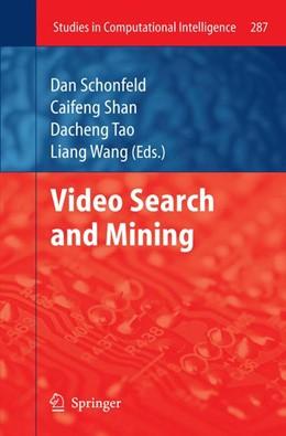 Abbildung von Schonfeld / Shan / Tao / Wang   Video Search and Mining   2012   287